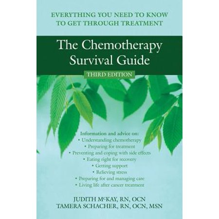 Chemotherapy Treatments - The Chemotherapy Survival Guide : Everything You Need to Know to Get Through Treatment
