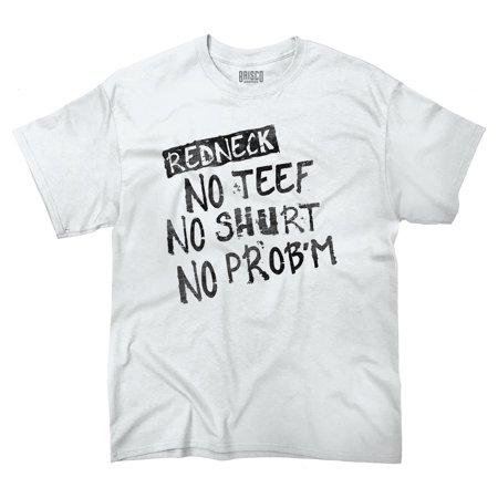 44548ab4 Brisco Brands - Redneck No Teeth Problem Funny Shirt | Hick Country ...