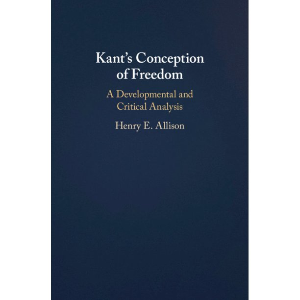 Kant's Conception of Freedom (Hardcover)