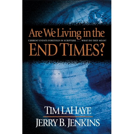 Are We Living in the End Times? : Current Events Foretold in Scripture...and What They Mean](Living Water Scripture)