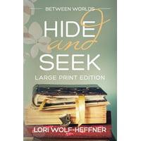 Between Worlds: Between Worlds 5: Hide and Seek (large print) (Paperback)