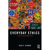 Everyday Ethics: A Case Study Analysis (Paperback)