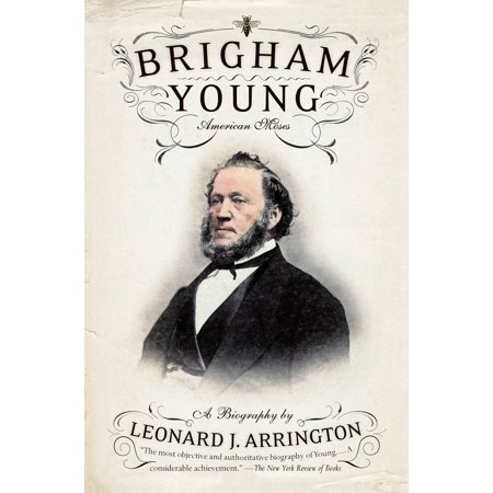 Brigham Young : American Moses