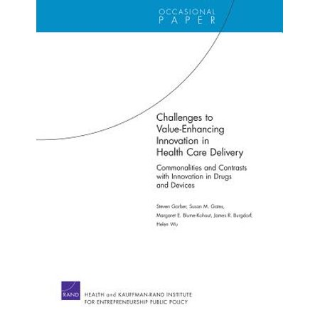 Drug Delivery Device - Challenges to Value-Enhancing Innovation in Health Care Delivery : Commonalities and Contrasts with Innovation in Drugs and Devices
