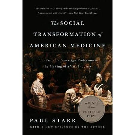 The Social Transformation of American Medicine - (Paul Starr The Social Transformation Of American Medicine)