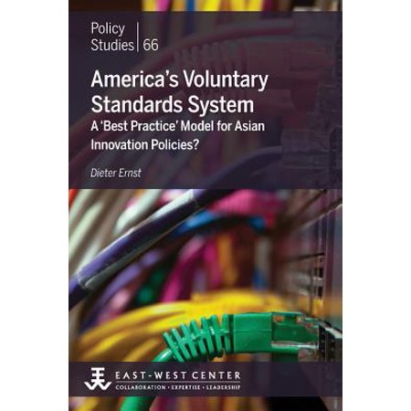 America's Voluntary Standards System : A 'Best Practice' Model for Asian Innovation (Patching Policy Best Practice)