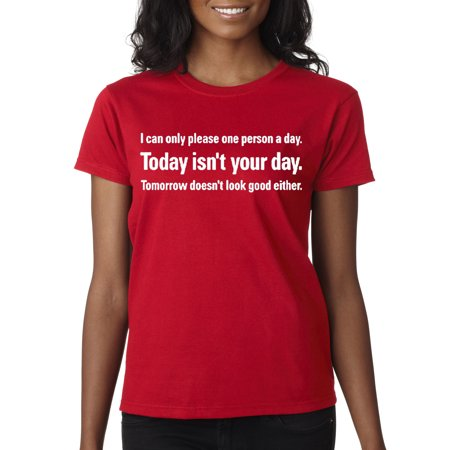 New Way 073 - Women's T-Shirt Today Isn't Your Day