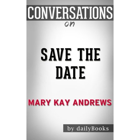 Conversation on Save the Date: A Novel By Mary Kay Andrews -