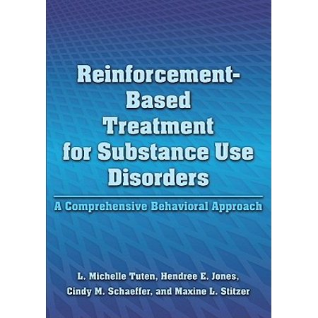 Taking Different Approach To Behavioral >> Reinforcement Based Treatment For Substance Use Disorders A