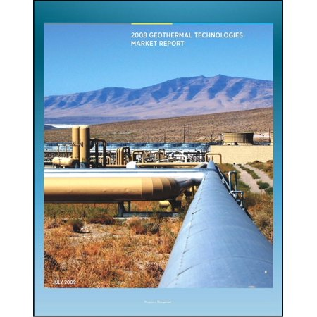 Geothermal Technologies Market Report: Department of Energy Report on the Status of Geothermal Power, Investment, American Activity, Leasing and Permitting, Employment and Economic Benefits -