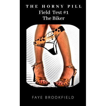 - The Horny Pill: Field Test #1 The Biker - eBook