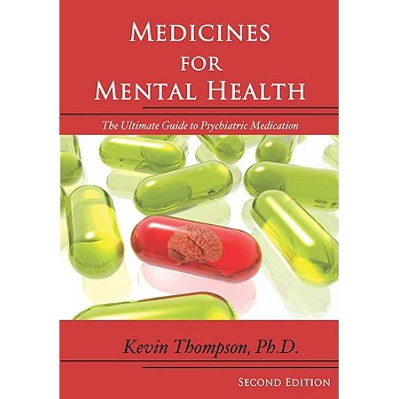 Medicines for Mental Health : The Ultimate Guide to Psychiatric (Best Over The Counter Medication For Overactive Bladder)