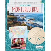 Learn about Earth's Systems: Bays: Discover Monterey Bay (Paperback)