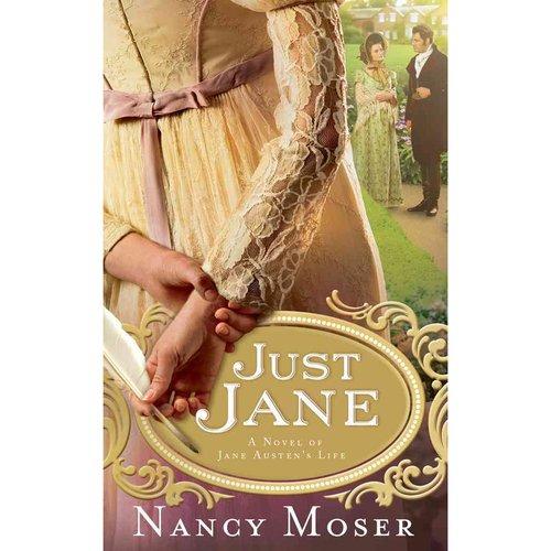 Just Jane: A Novel of Jane Austen's Life
