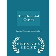 The Oriental Christ - Scholar's Choice Edition