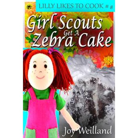 Girl Scouts Get A Zebra Cake - eBook (Halloween Games Girl Scouts)