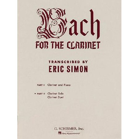 Bach for the Clarinet, Part II : Clarinet Solo, Clarinet Duet
