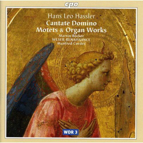 H.L. Fassler - Hans Leo Hassler: Cantate Domino; Motets & Organ Works [CD]