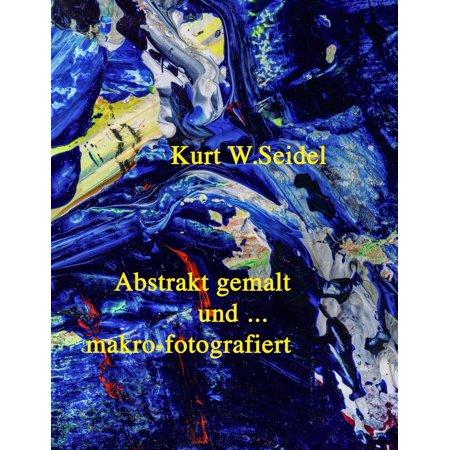 Abstrakt gemalt ... und makro-fotografiert - eBook (Gemalt Sonnenbrille)