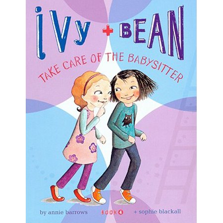 Ivy + Bean Take Care of the Babysitter (Ivy Bean Take Care Of The Babysitter)