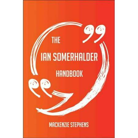 The Ian Somerhalder Handbook - Everything You Need To Know About Ian Somerhalder - eBook](Ian Somerhalder Nina Dobrev Halloween)