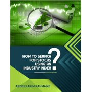 How to Search for Stocks Using an Industry Index? - eBook