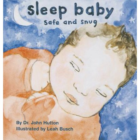 Sleep Baby, Safe and Snug (Board Book)