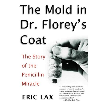 The Mold in Dr. Florey's Coat : The Story of the Penicillin Miracle (Penicillin Shot)