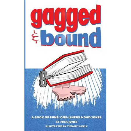 Gagged and Bound : A Book of Puns, One-Liners and Dad
