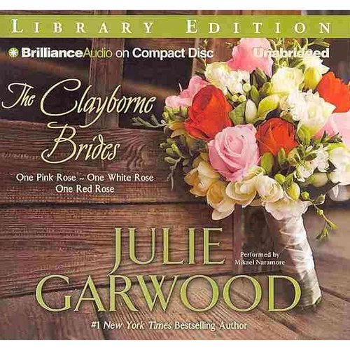 The Clayborne Brides: One Pink Rose / One White Rose / One Red Rose: Library Edition