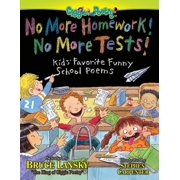 No More Homework! No More Tests! : Kids' Favorite Funny School Poems