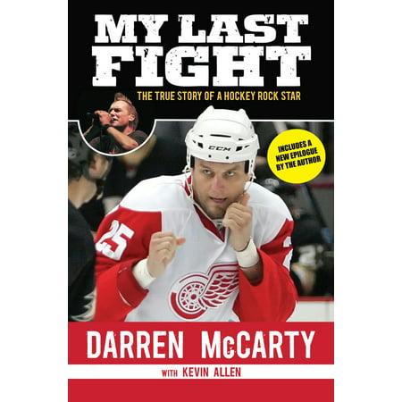 My Last Fight : The True Story of a Hockey Rock