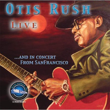 Otis Rush Live and In Concert From San - Live Music Halloween San Francisco