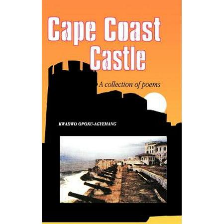 Cape Coast Castle. a Collection of Poems