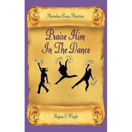 Praise Him in the Dance (Praise Him Praise Him Praise Him Praise Him)