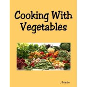 Cooking With Vegetables - eBook