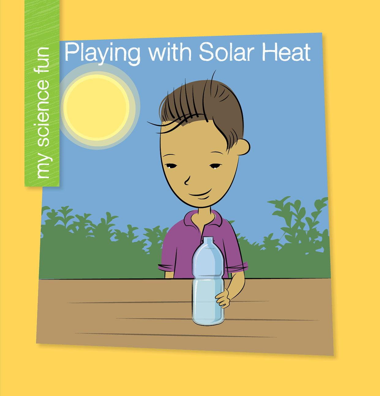 Playing with Solar Heat