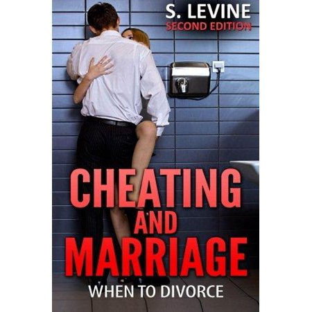 Cheating And Marriage  When To Divorce