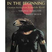 In the Beginning : Creation Stories from Around the World
