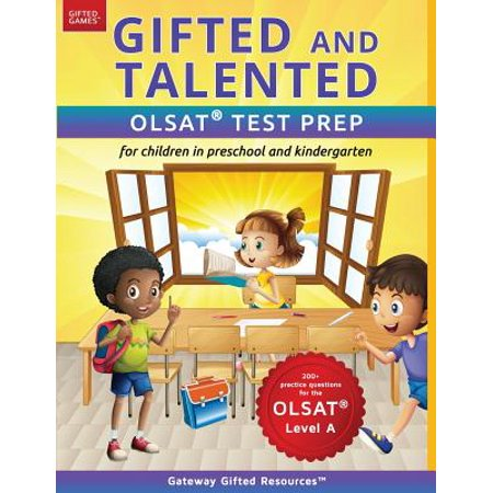 Gifted and Talented Olsat Test Prep (Level A) : Test Preparation for Olsat Level A; Workbook and Practice Test for Children in (No Child Left Behind Practice Test California)