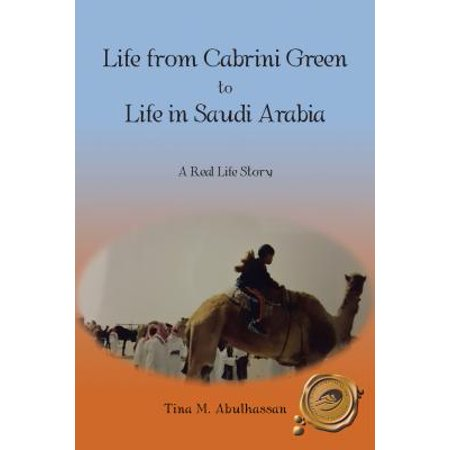 Life from Cabrini Green to Life in Saudi Arabia - (Life In Saudi Arabia For A Woman)