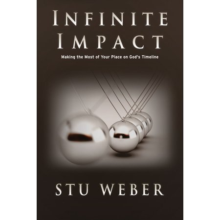 Infinite Impact: Making the Most of Your Place on God's Timeline - eBook (Bible Time Line)
