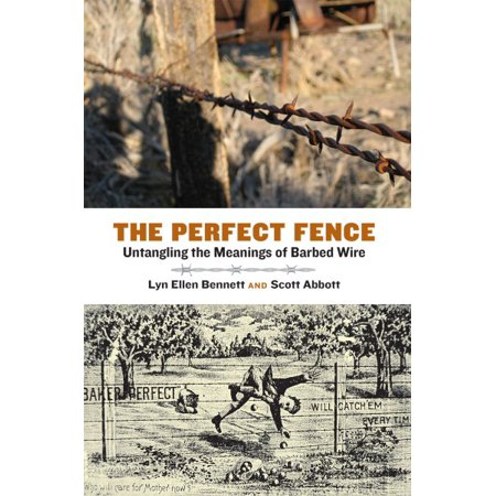 The Perfect Fence : Untangling the Meanings of Barbed Wire