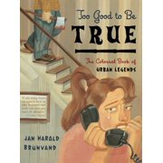 Too Good to Be True: The Colossal Book of Urban Legends - eBook