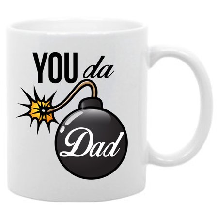 You the Bomb Dad Funny coffee mug 11oz](Jager Bomb Cups)