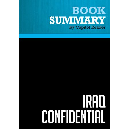 Summary of Iraq Confidential: The Untold Story of the Intelligence Conspiracy to Undermine the UN and Overthrow Saddam Hussein - Scott Ritter - eBook](Saddam Hussein Outfit)