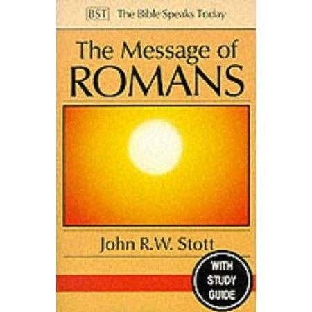 The Message Of Romans  Gods Good News For The World  The Bible Speaks Today   Paperback