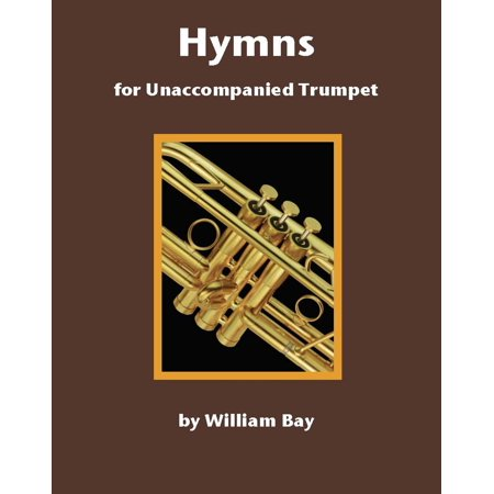 Hymns for Unaccompanied Trumpet -