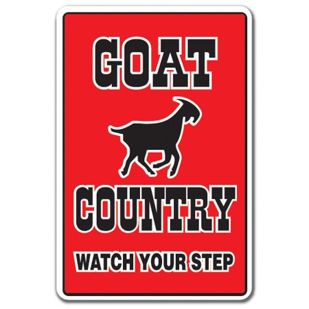 GOAT COUNTRY Aluminum Sign farm animals watch your step redneck parking | Indoor/Outdoor | 10