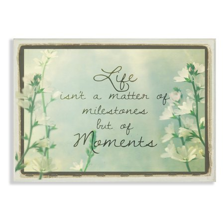 The Stupell Home Decor Collection Life Isnt a Matter of Milestones Wall Plaque Art